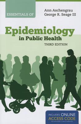 Essentials of Epidemiology in Public Health By Aschengrau, Ann/ Seage, George R.